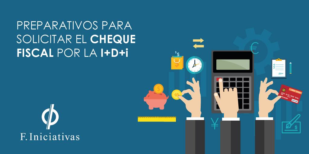 Preparativos para solicitar el cheque fiscal por la I+D+i